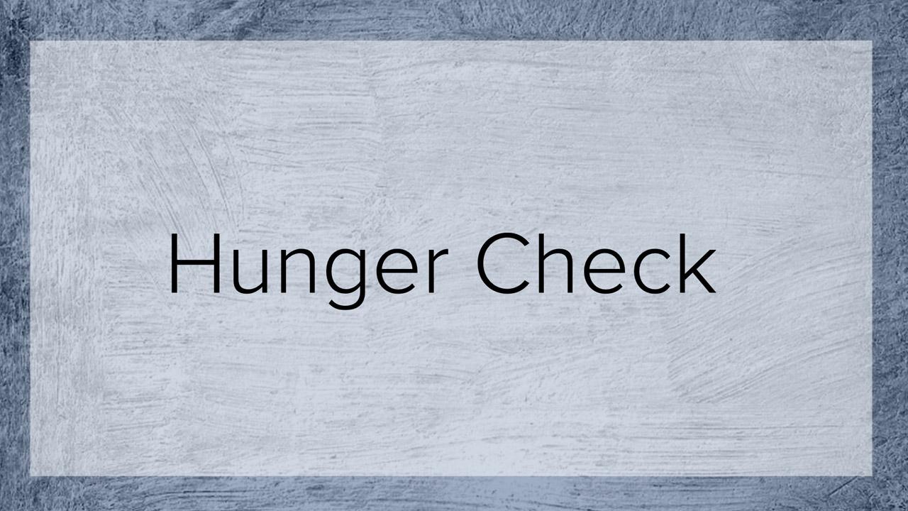 Hunger Check
