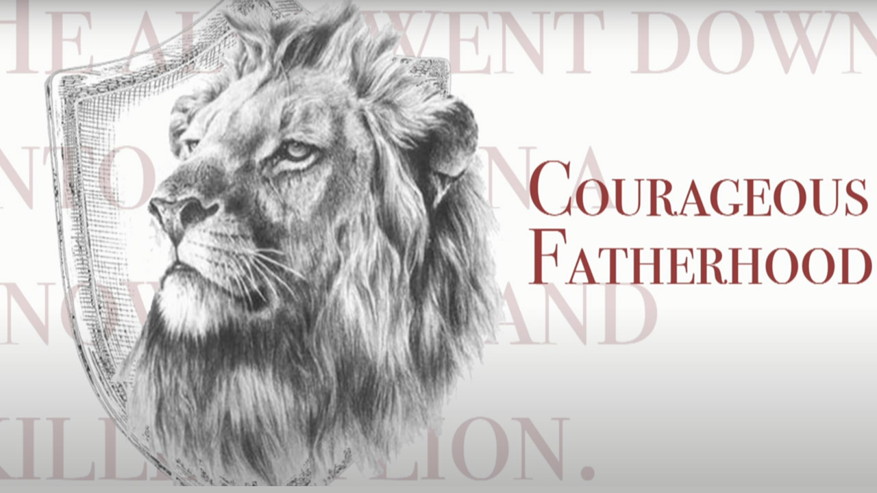 Courageous Fatherhood