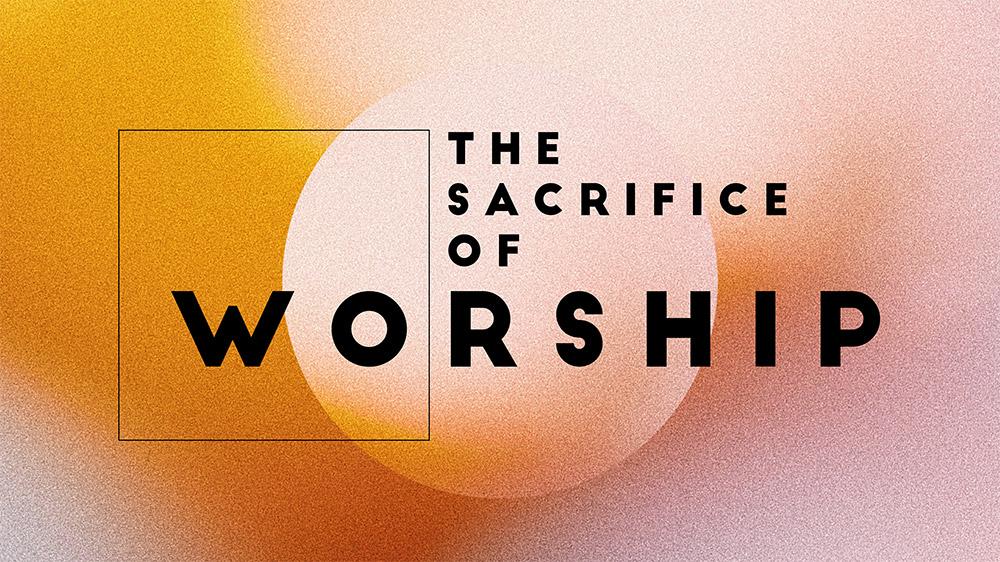 Sacrifice of Worship