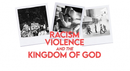 Racism, Violence and the Kingdom of God
